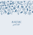 hand drawn nautical template vector image