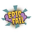 epic fail comic word vector image