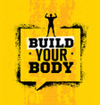 build your body inspiring workout and fitness gym vector image