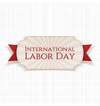 International Labor Day paper white Banner vector image