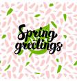 spring greetings handwritten card vector image
