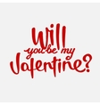 Will you be my valentine hand drawn lettering vector image