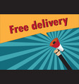 hand holding megaphone to speech - free delivery vector image