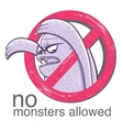 No monster allowd sign vector image