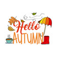 hello autumn season umbrella boot leaves coffee vector image