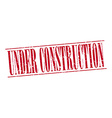 under construction red grunge vintage stamp vector image