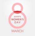 happy womens day 8 march creative symbol vector image