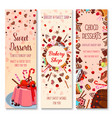bakery shop pies and pastry cakes banners vector image