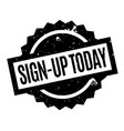 sign-up today rubber stamp vector image