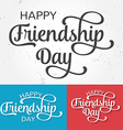 Happy Friendship Day greeting card For poster vector image