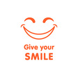 Give your smile vector image vector image