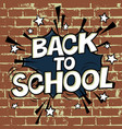 back to school poster on brick wall texture vector image