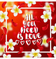 hand drawn calligraphy all you need is love vector image vector image