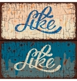 Vintage signs with Like text word vector image vector image