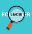 leader follower concept business magnifying word vector image