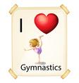 I love gymnastics vector image