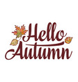 hello autumn text retail message best for sale vector image