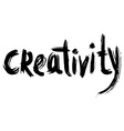 Creativity hand lettering Handmade calligraphy vector image