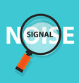 noise signal concept business magnifying word vector image vector image