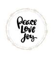 peace love joy hand written typography poster vector image