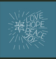 hand lettering love hope peace joy vector image