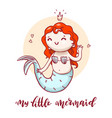 little cute mermaid with calligraphic inscription vector image