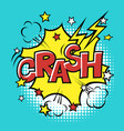 crash phrase in speech bubble comic text bubble vector image