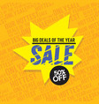 sale 50 percent off big deals of the year banner vector image