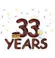 33 year happy birthday card with cake vector image