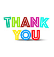 Thank You Colorful Title on White Background vector image vector image