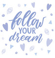 follow your dream handdrawn vector image