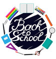 back to school design set of school supplies with vector image