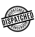 Dispatched rubber stamp vector image