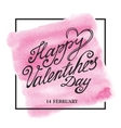 Valentines day letteringframeWatercolor pink vector image