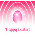 happy easter card with pink egg in light rays vector image