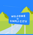 welcome to simplicity abstract road sign vector image