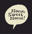 home sweet home lettering hand drawn greeting vector image