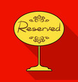 restaurant golden reserved sign icon in flat style vector image