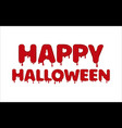 happy halloween made of blood vector image