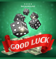 casino dice gambling background good luck vector image