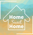 Home sweet home Triangular design for greeting vector image