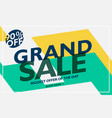 Grand sale banner design for your business vector image