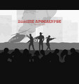 poster zombie apocalypse silhouettes of gunmans vector image