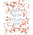 Happy New year party 2015 confetti background vector image