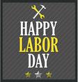 Labor day design vector image