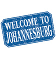welcome to Johannesburg blue square grunge stamp vector image