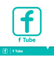 f tube icon symbol vector image