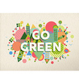 Go green quote poster design background vector image