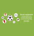 soccer equipment banner horizontal concept vector image