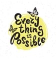 Everything is possible vector image